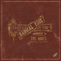 Radical Face: The family tree: the roots