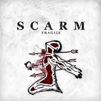 Scarm: Fragile