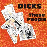 Dicks: These people