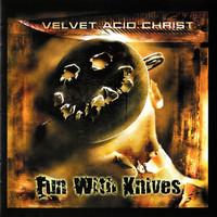 Velvet Acid Christ: Fun with Knives