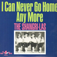 Shangri-Las: I Can Never Go Home Anymore