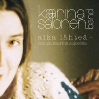 Kaarina Salonen Band: Aika lähteä - Lauluja Kaarina Saloselta