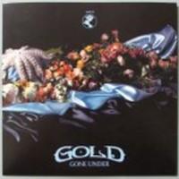 Gold: Medicine Man / Gone Under