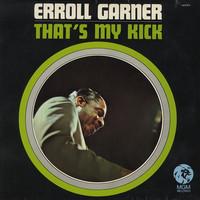 Garner, Erroll : That's My Kick