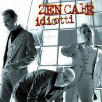Zen Cafe: Idiootti