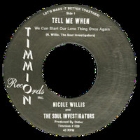 Willis, Nicole: Tell Me When (We Can Start Our Love Thing Once Again)/It's All Because Of You