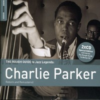 Parker, Charlie: Rough guide to charlie parker (2x special edition) - reborn and remasterd