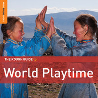 V/A: Rough guide to world playtime (2x special edition)