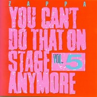 Zappa, Frank: You can't do that on stage anymore, vol. 5