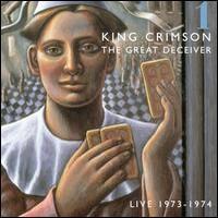 King Crimson: Great Deceiver Part One
