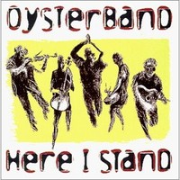 Oysterband: Here I Stand