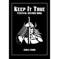 Keep It True: Festival History Book 2003-2008