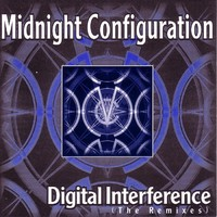 Midnight Configuration: Digital Interference (the remixes)