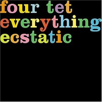 Four Tet: Everything ecstatic