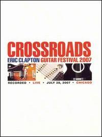 Clapton, Eric: Crossroads Guitar Festival 2007