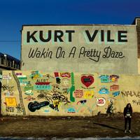 Vile, Kurt: Wakin on a Pretty Daze
