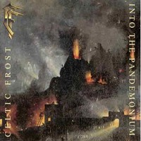 Celtic Frost: Into the pandemonium