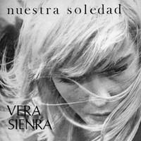 Sienra, Vera: Nuestra Soledad (1969) + Vera (1972)