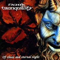 Dark Tranquillity : Of chaos and eternal night