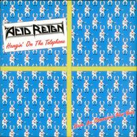 Acid Reign: Hangin' on the Telephone