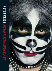 Criss, Peter: Kissin kissamiehen elämä