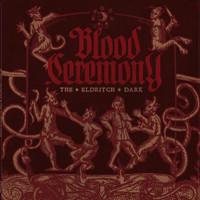 Blood Ceremony: The Eldritch Dark