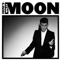 Moon, Willy: Here's Willy Moon