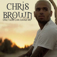 Brown, Chris: Only God Can Judge Me