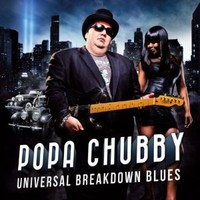 Popa Chubby: Universal Breakdown Blues