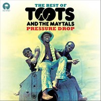 Toots and The Maytals: Pressure Drop - The Best Of