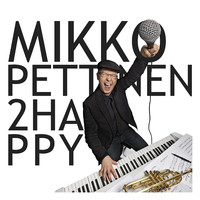 Pettinen, Mikko: 2Happy