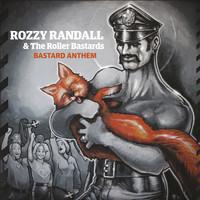 Rozzy Randall and the Roller Bastards: Bastard Anthem