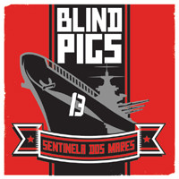Blind Pigs: Sentinela dos mares b/w Uniao
