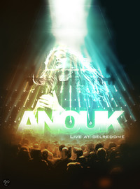 Anouk: Live At Gelredome