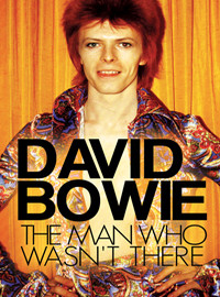 Bowie, David: The Man Who Wasn''t There