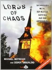 Moynihan, Michael: Lords of Chaos - Satanischer Metal Der Blutige Aufstieg