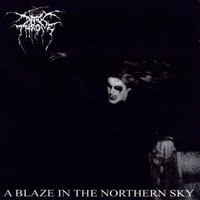 Darkthrone : A Blaze In The Northern Sky