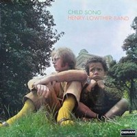 Henry Lowther Band: Child song - remastered edition
