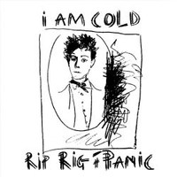 Rip Rig + Panic: I Am Cold
