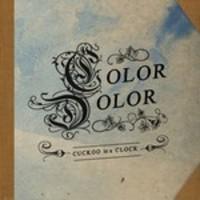 Color Dolor: Cuckoo in a Clock