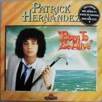Hernandez, Patrick: Born To Be Alive - expanded edition reissue