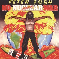 Tosh, Peter : No Nuclear War