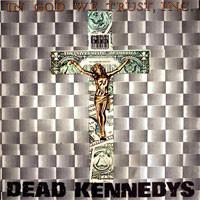 Dead Kennedys : In God We Trust
