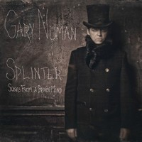 Numan, Gary: Splinter (Songs From A Broken Mind)