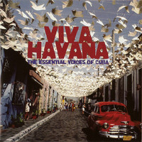 V/A: Viva Havana - The Essential Voices Of Cuba