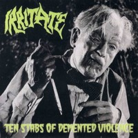 Irritate: Ten Stabs of Demented Violence