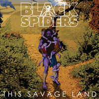 Black Spiders: This Savage Land