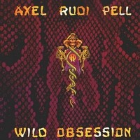 Pell, Axel Rudi: Wild Obsession