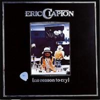 Clapton, Eric: No reason to cry