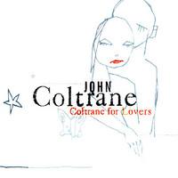 Coltrane, John: Coltrane for lovers